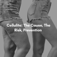 Cellulite: The Cause, The Risk, Prevention